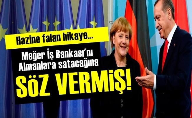 İŞ BANKASI'NI ALMANLARA SATACAĞINA SÖZ VERMİŞ!