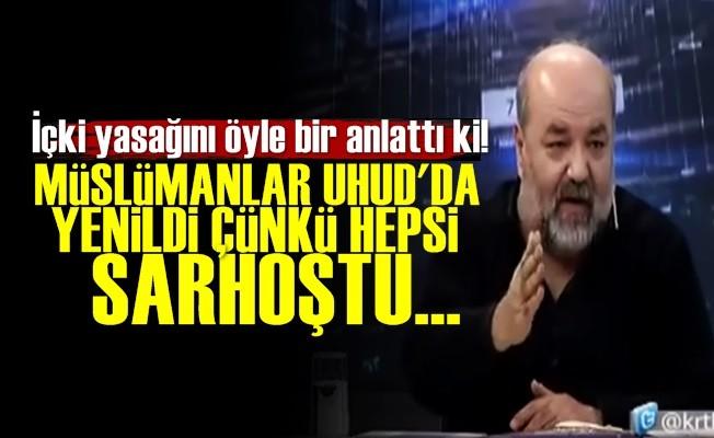 'UHUD'DA PEYGAMBERİN ARKADAŞLARI SARHOŞTULAR'